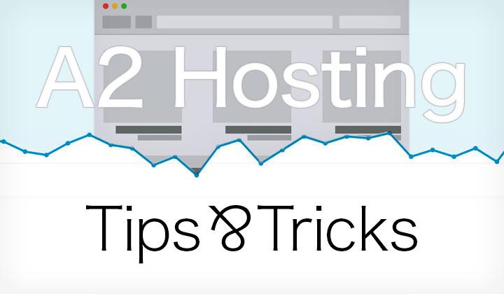 A2 Hosting Tips