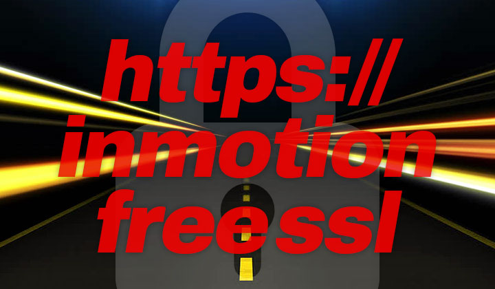 InMotion Hosting Free Comodo SSL