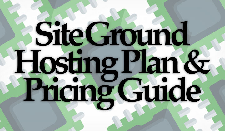 SiteGround Hosting Plans & Pricing Guide