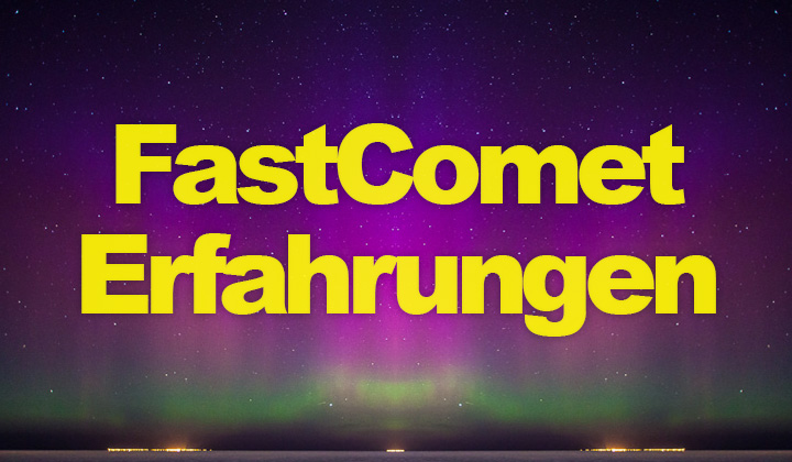 FastComet Hosting Erfahrungen