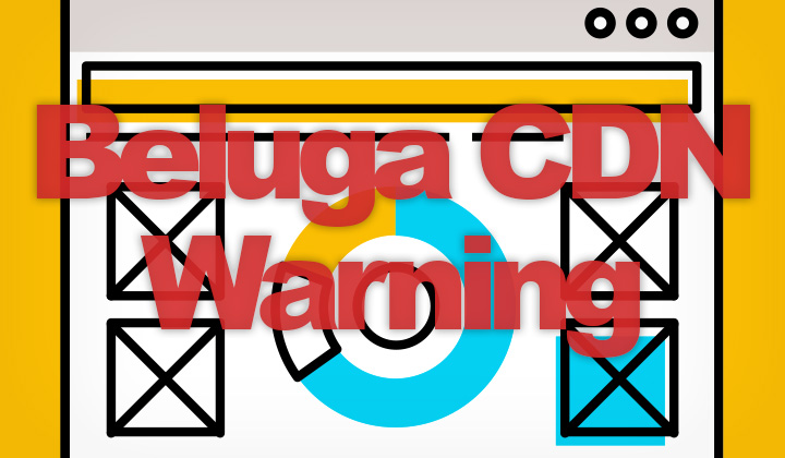 BelugaCDN Warning