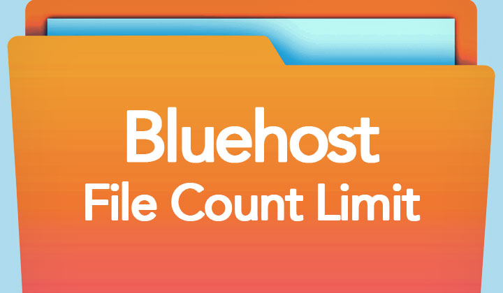 Bluehost File Count Limit