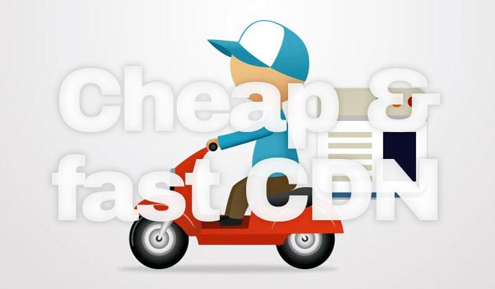 Cheap & Fast CDN