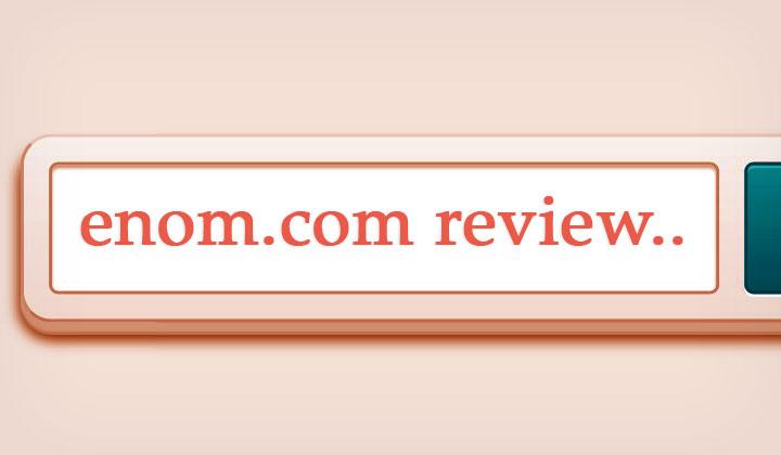 enom.com Domain Registrar Review