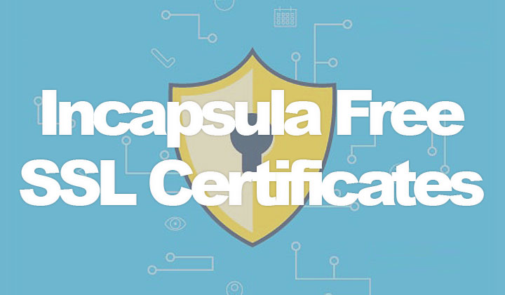 Incapsula Free SSL Certificates