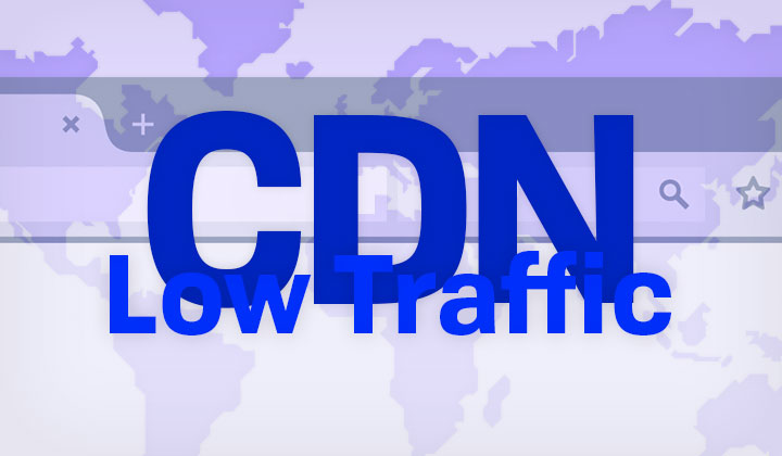 Low Traffic CDN
