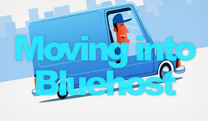 Moving into Bluehost