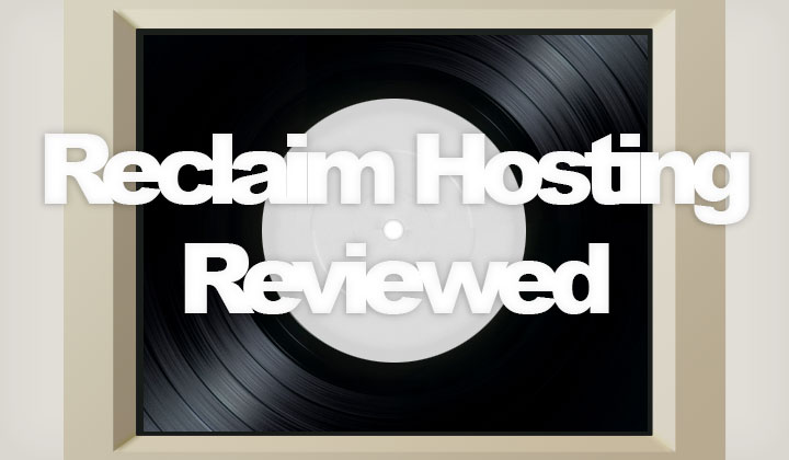 Reclaim Hosting Review
